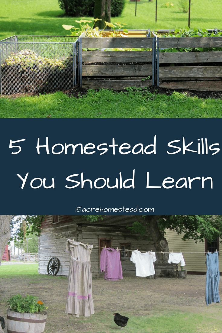 5 homestead skills you should learn 15 acre homestead