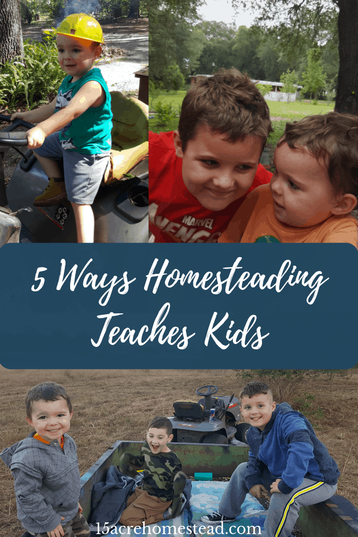 Homesteading teaches kids so many values and levels of responsibility.