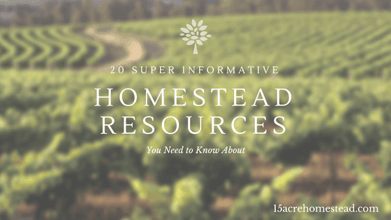 20 Super Informative Homestead Resources You Need to Know About