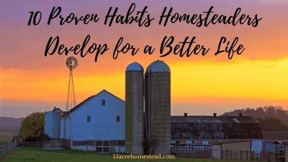 habits homesteaders develop
