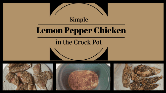Lemon Pepper Chicken in the Crockpot