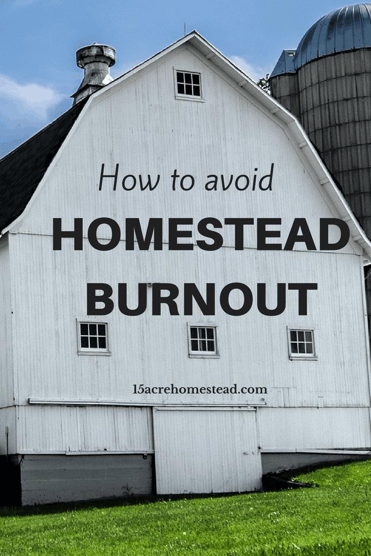 Avoiding homestead burnout