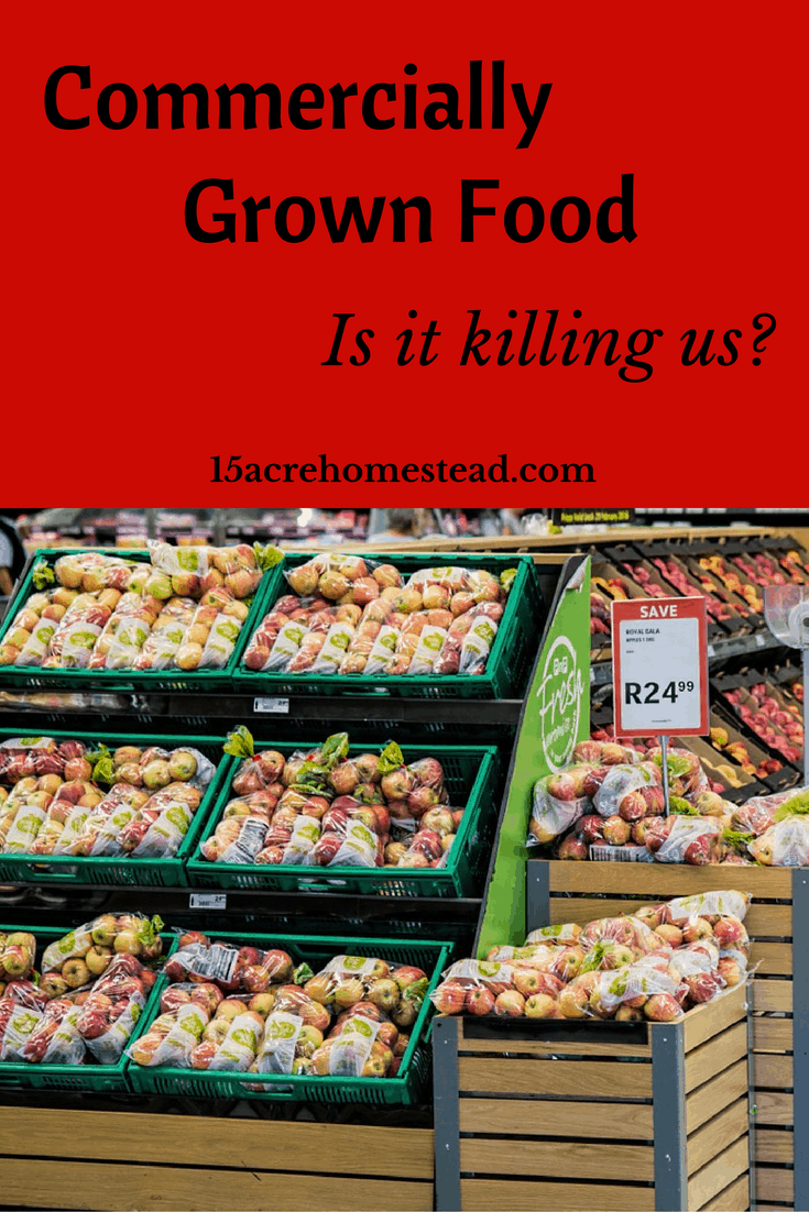 Are you aware that commercially grown food is harmful for the health of your family?