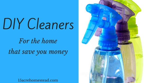 DIY Cleaners for the home that save you money.