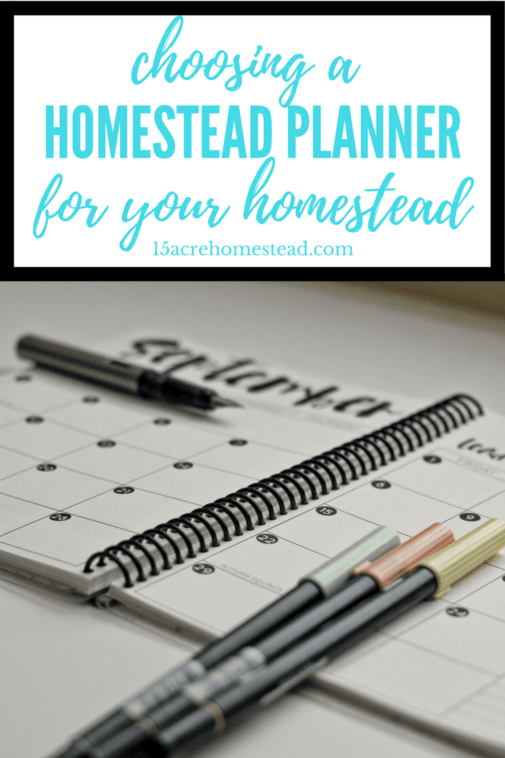 Choosing a homestead planner for your homestead is easy when you know what fits your needs.