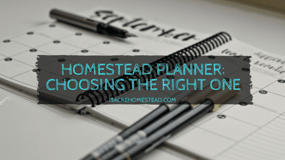 Homestead Planner: Choosing the Right One