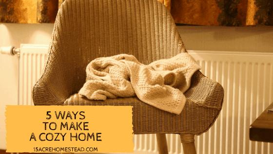 5 Ways to Make a Cozy Home