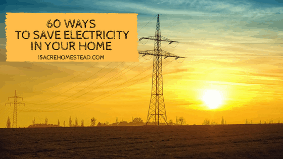 60 Ways to Save Electricity in Your Home