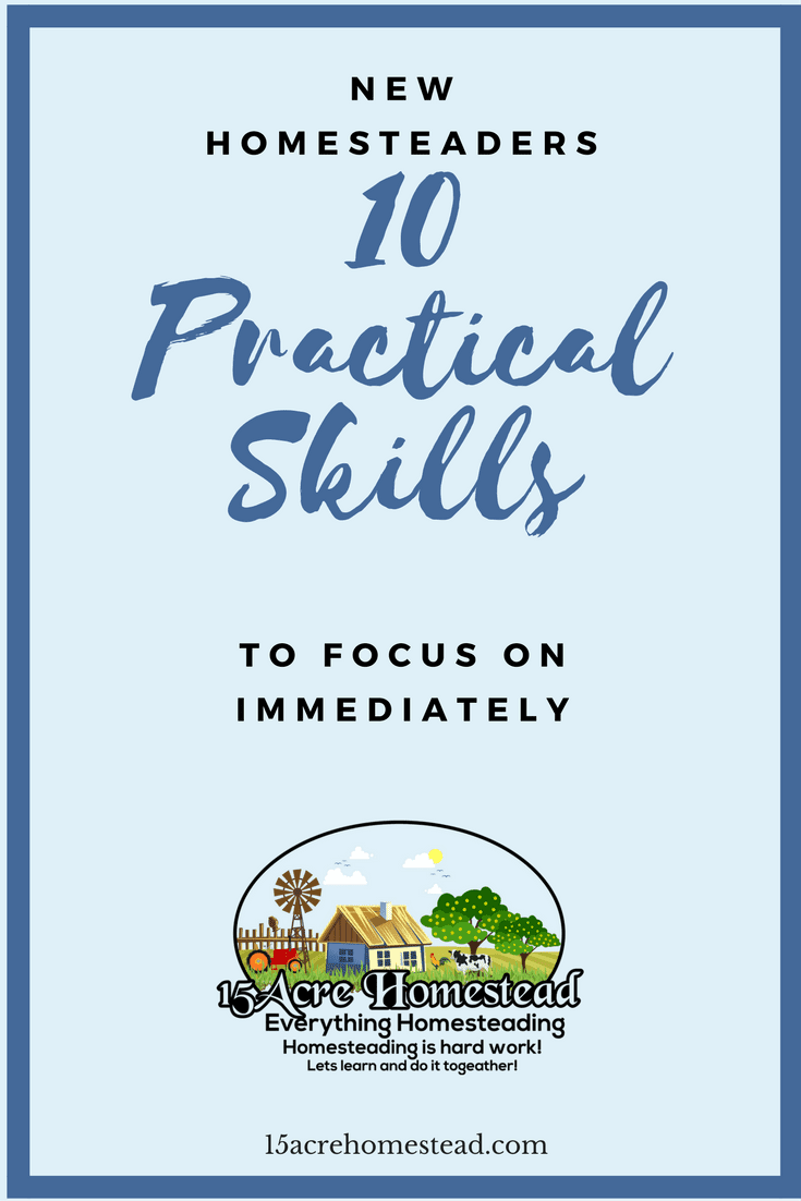 If you are a new homesteader then here are 10 practical skills you should learn immediately.