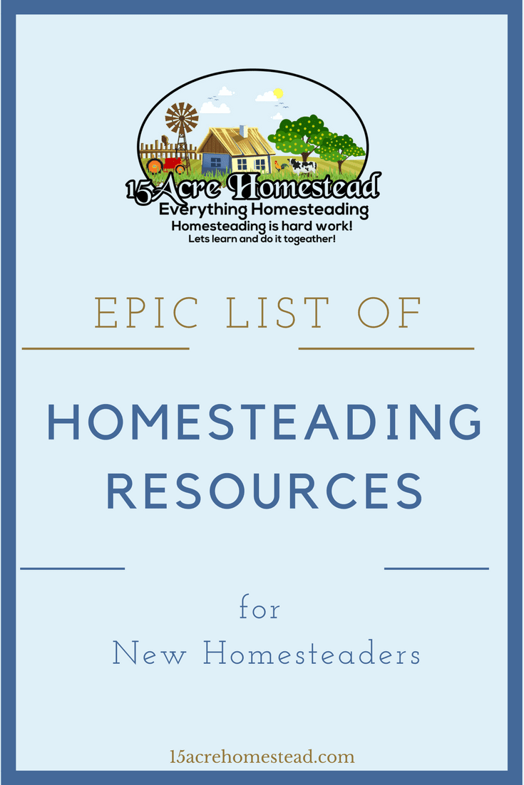 An epic list of homesteading resources for new homesteaders to learn skills and find more information to get started on their homesteading journey.