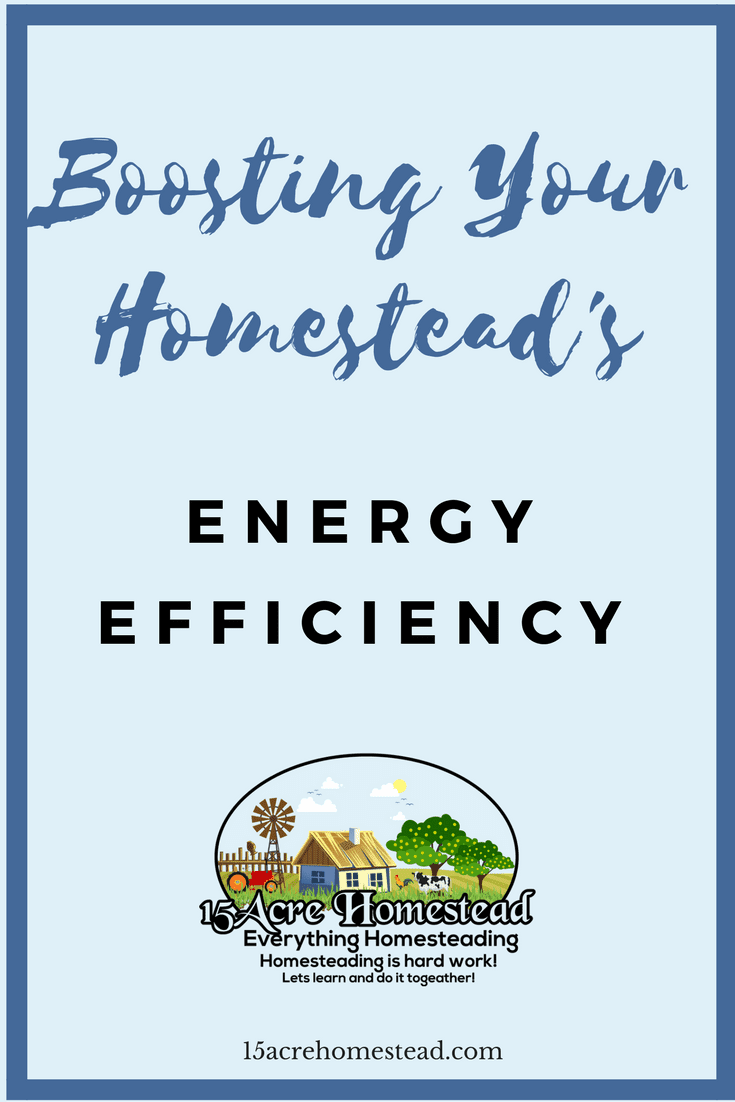 As a homesteader, chances are that you want your homestead's energy efficiency as efficient as possible so that you can save money. Saving money is always a plus when homesteading, as money is so important.