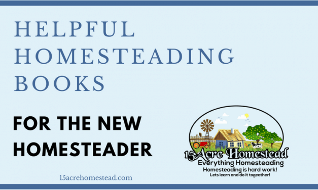 Helpful Homesteading Books for the First Time Homesteader