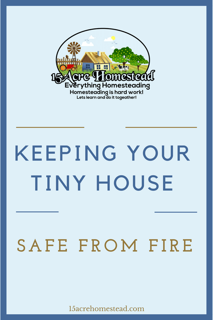 Keeping your tiny house safe from fire is easy when you follow these simple tips.
