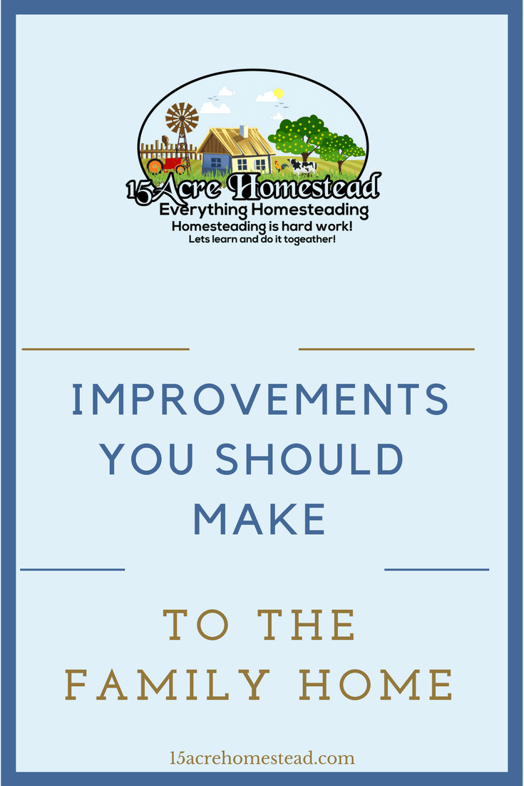 Many Improvements Can Be Made To The Family Home To Make