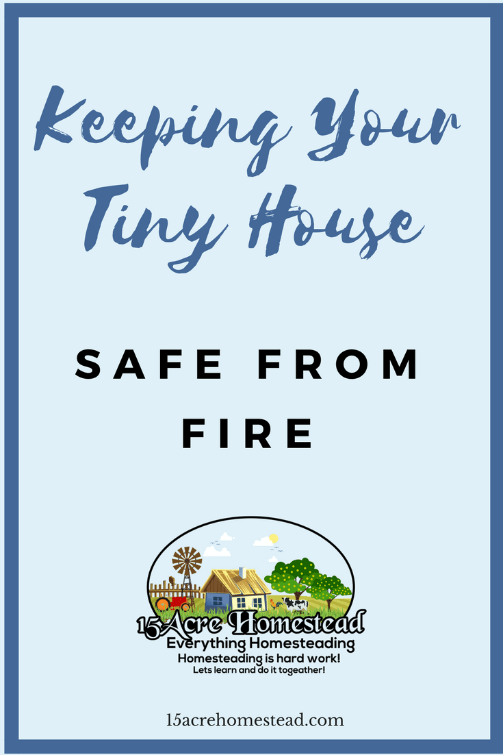 There are many smart ways you can keep your tiny house safe from fire.