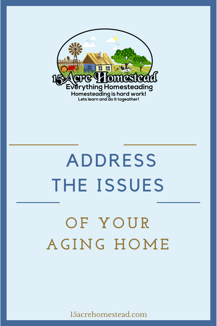 Home issues will typically develop regardless due to age. It's just up to you to make sure you note the issues and take action to correct them. let's look at the issues of your aging home.