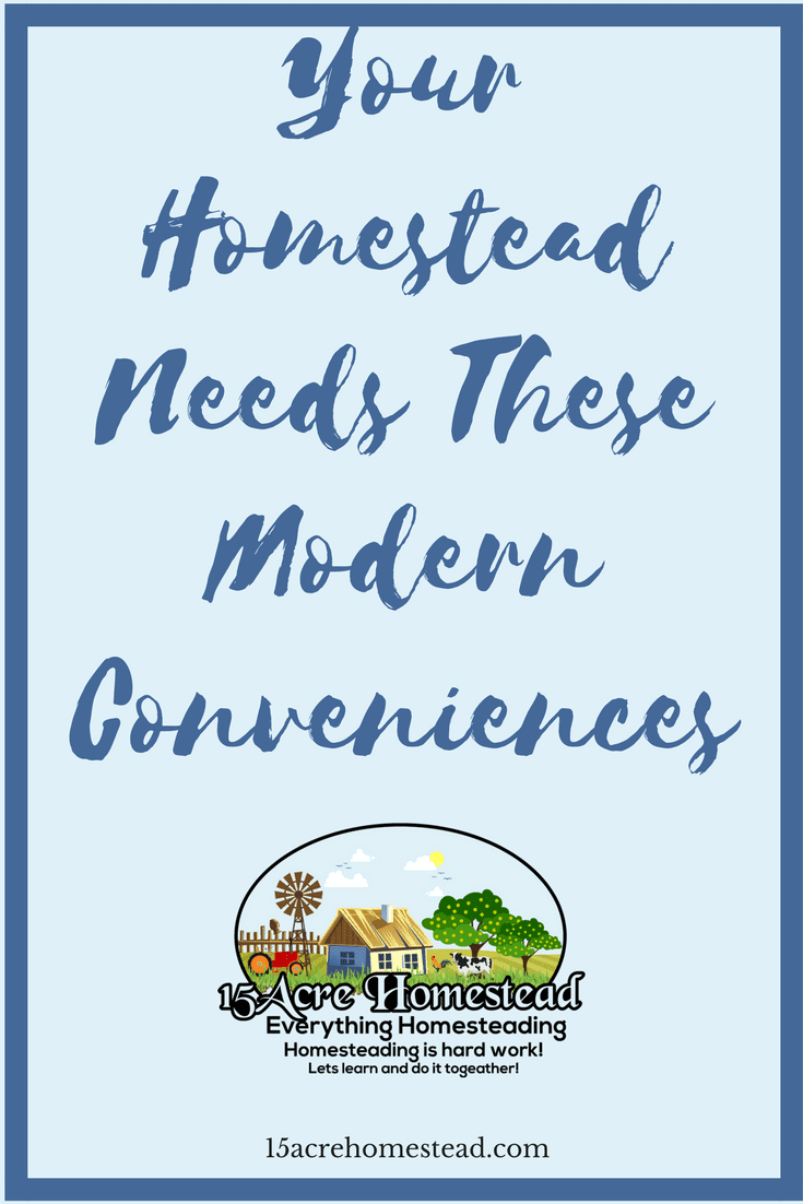 Homesteading doesn't mean you need to give up all the modern conveniences.