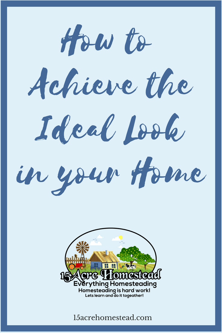 It is easy to get that ideal look in your home by keeping things simple.