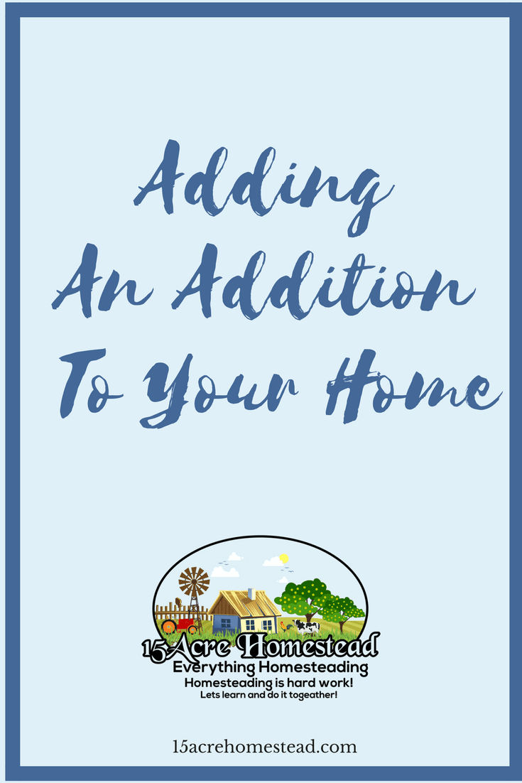 It is very important to know what to expect when adding an addition to your home.