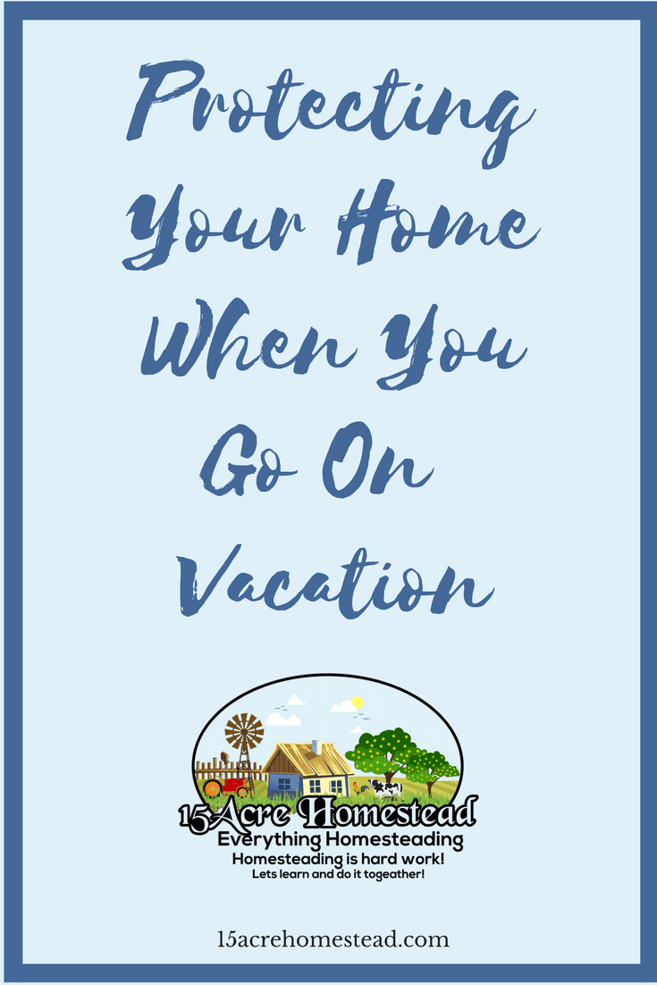 Are you planning a vacation. Before you go learn ways of protecting your home before you leave.