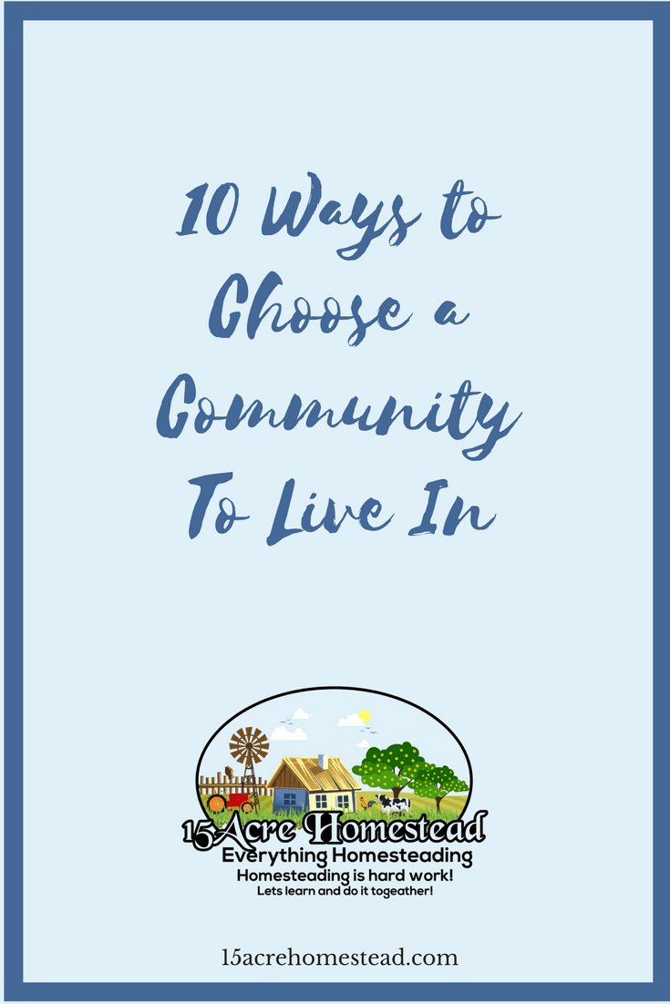 Choosing the right community is important when you are preparing to move. Here are 10 ways to choose the right one.