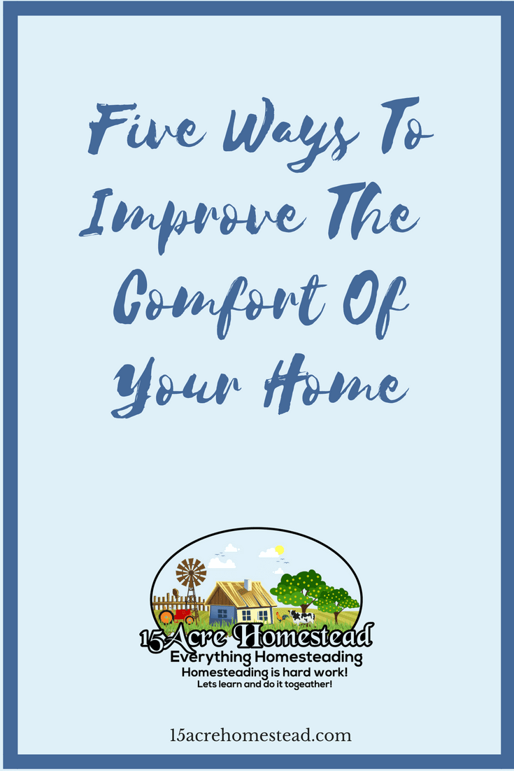 Here are 5 simple ways to increase the comfort in your home!!!