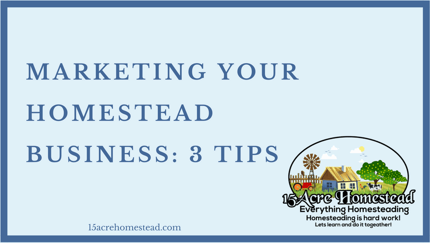 marketing your homestead business