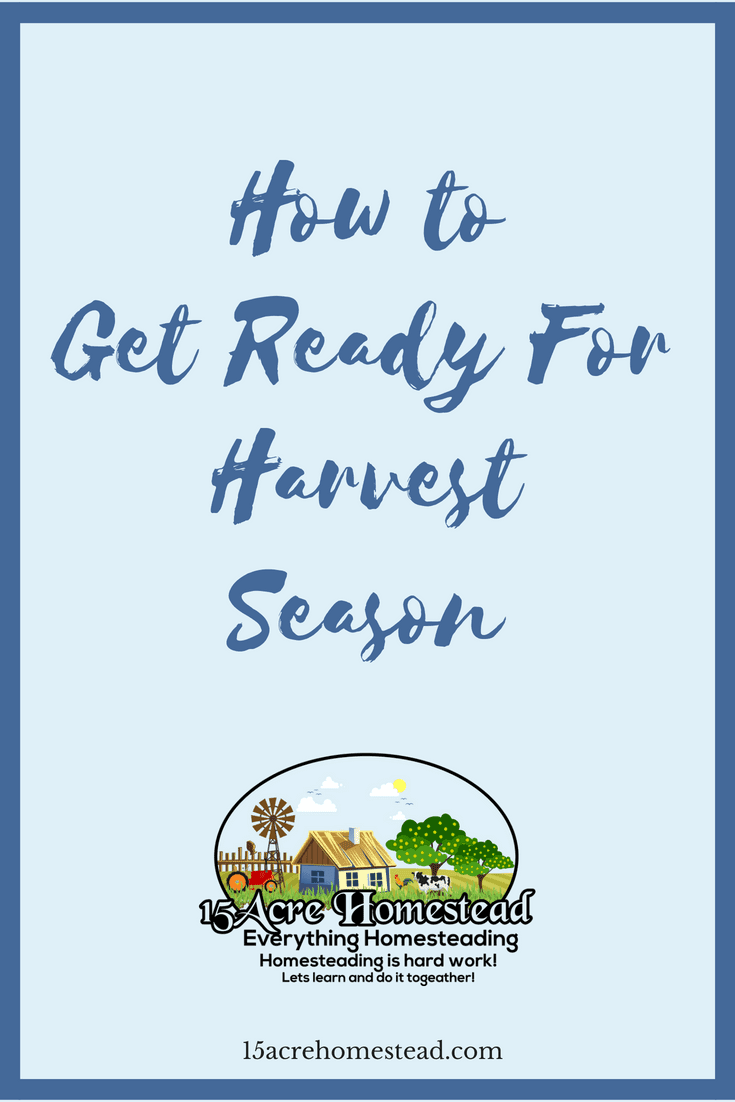 Follow these guidelines to have a successful harvest season on your homestead.