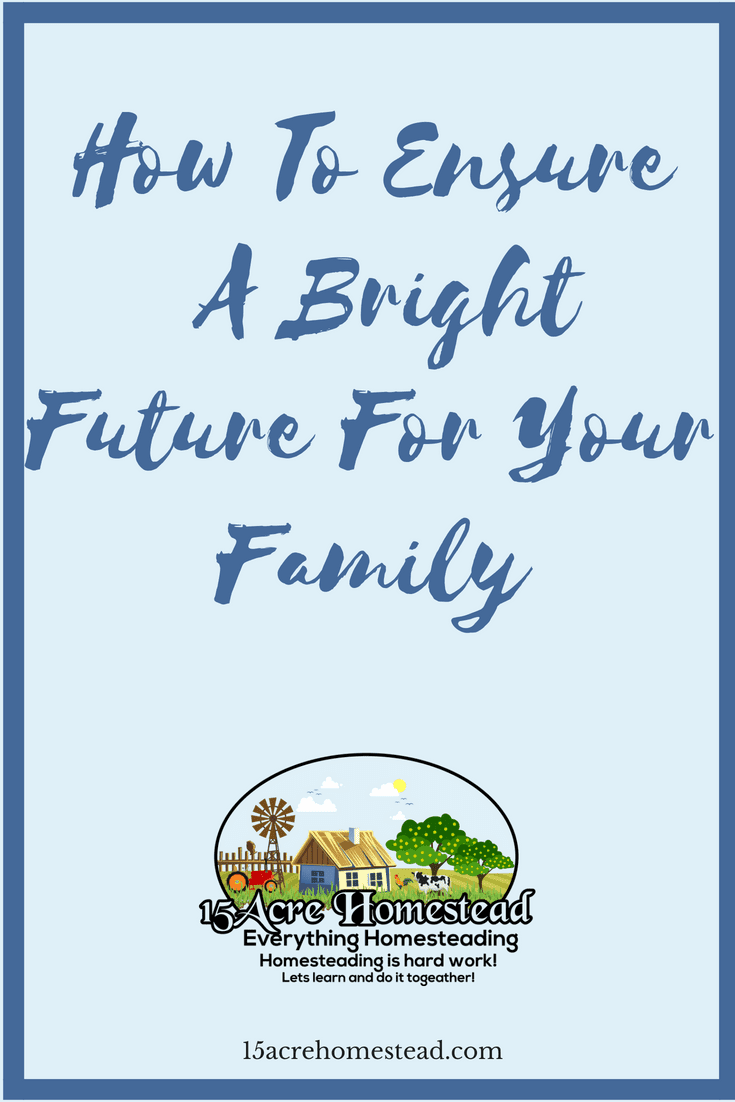 Giving your family a bright future involves sharing your wisdom and some careful planning.