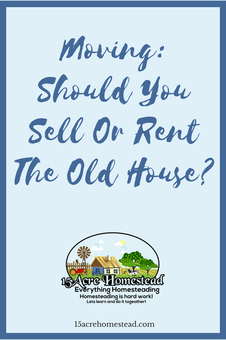 It is not always beneficial to sell the old house when you move. Sometimes you need to decide whether to sell or rent your home instead.