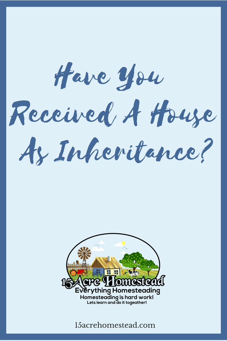 Receiving an inheritage of a house can be a profitable venture to undertake.