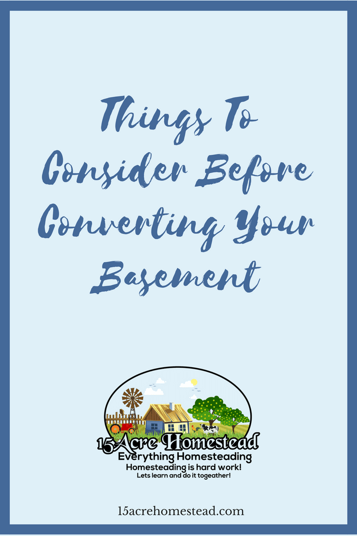 Some elements of converting your basement need to be taken into consideration before you start.