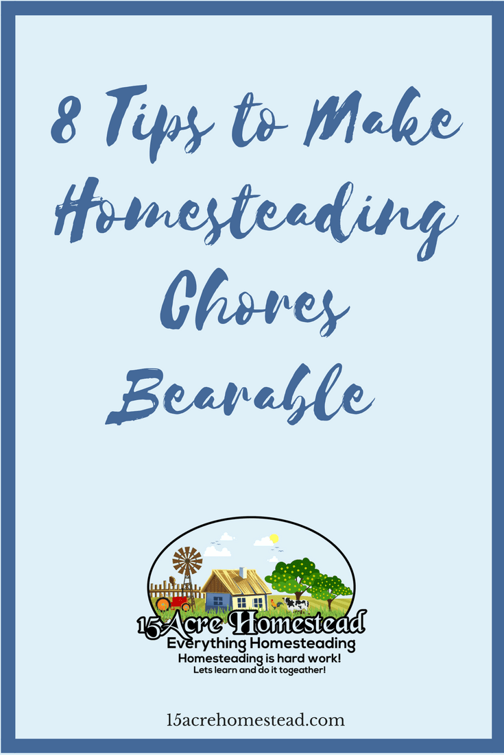 These 8 simple tips can make your homesteading chores much more bearable.