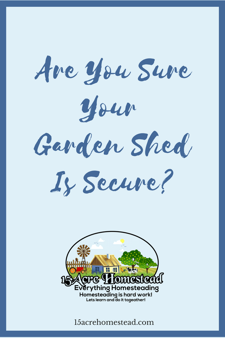 Your garden shed should be secure as your home. Here are some tips to secure it the right way.