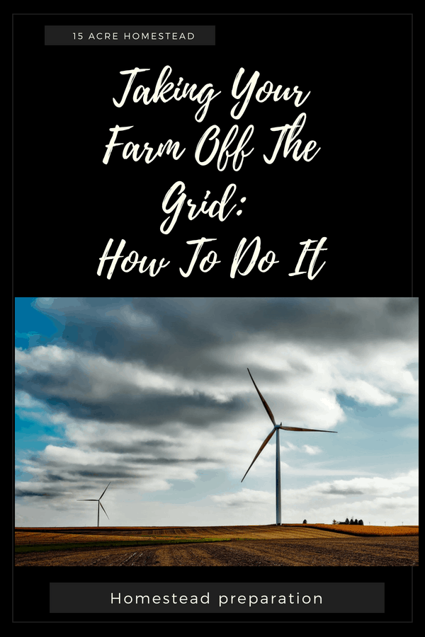 Taking your farm off-the-grid isn't easy but with the right steps anyone can do it.