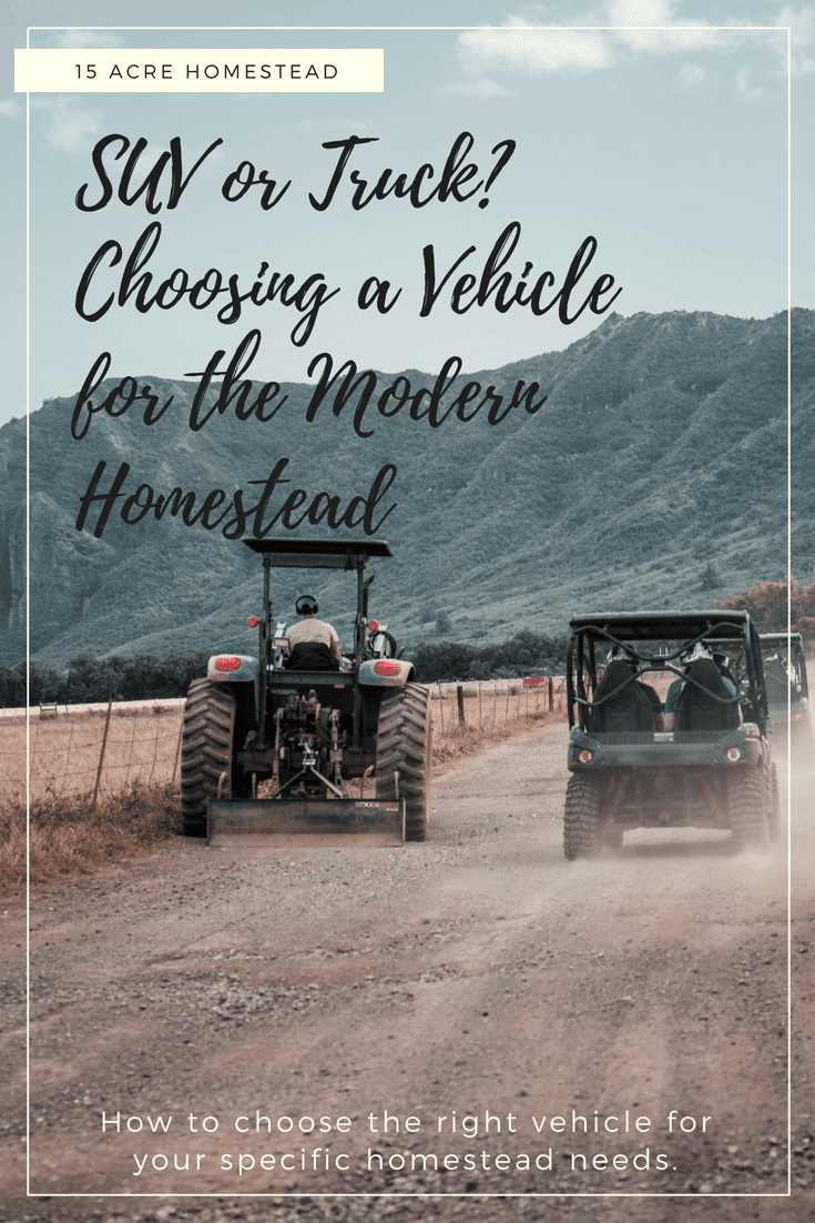 When choosing a vehicle for your homestead it is so important that the vehicle matches the needs of your homestead.