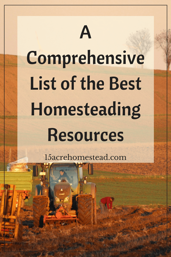 A super comprehensive list for almost every resource you will need for homesteading.