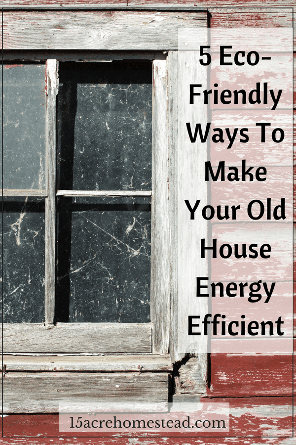 Find out 5 ways to make your old house energy efficient and eco-friendly.