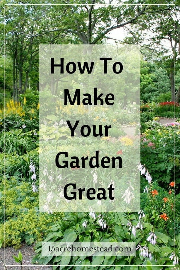Learn quick tips to make your homestead garden great.