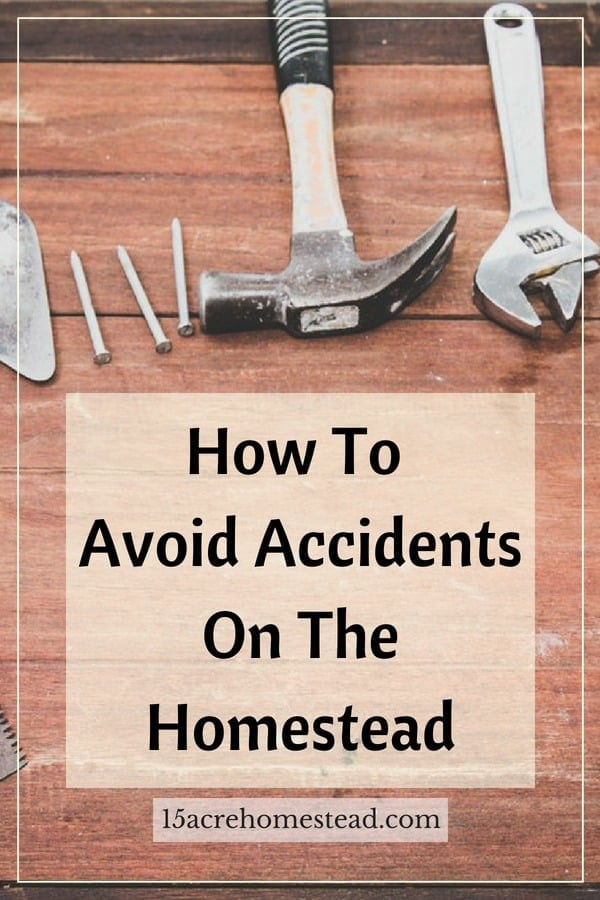 Precautions can be taken to avoid accidents on the homestead.