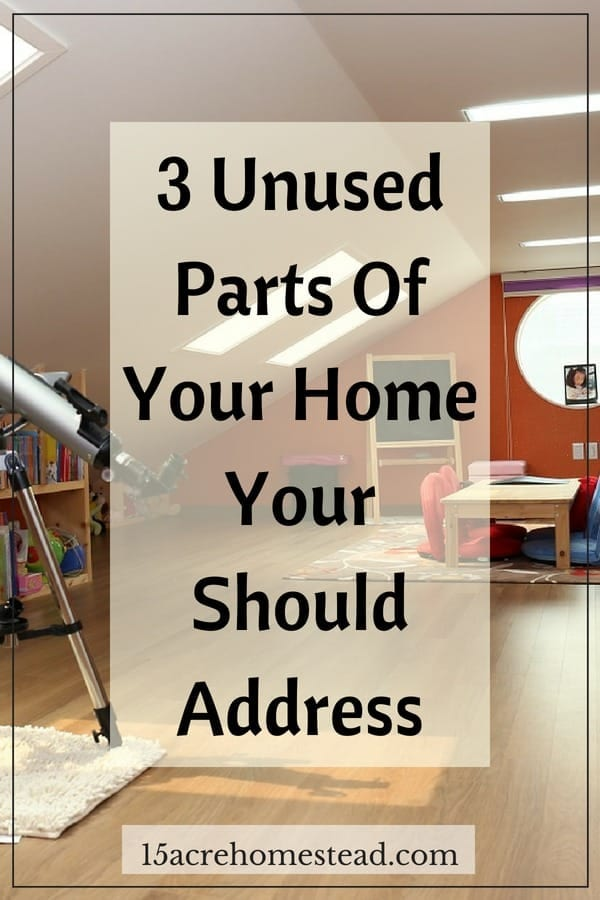 Take a look at 3 unused parts of your home