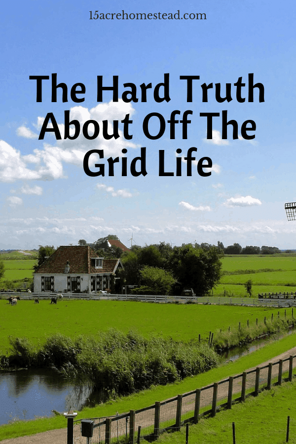 Can you live an off the grid life_ The answer is yes. But you need to balance what you're ready to give up against what you're gaining.