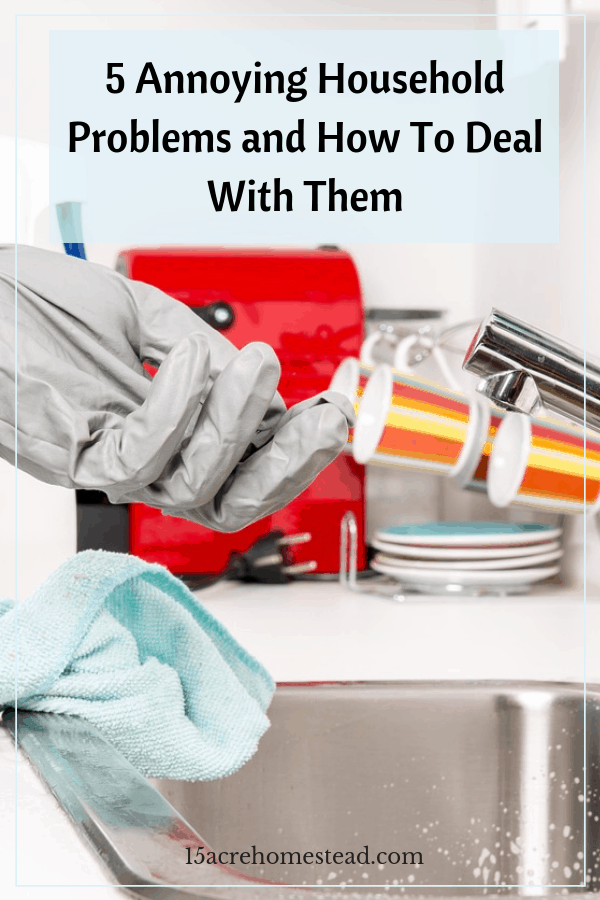 Find out how to deal with 5 annoying household problems easily and effectively.