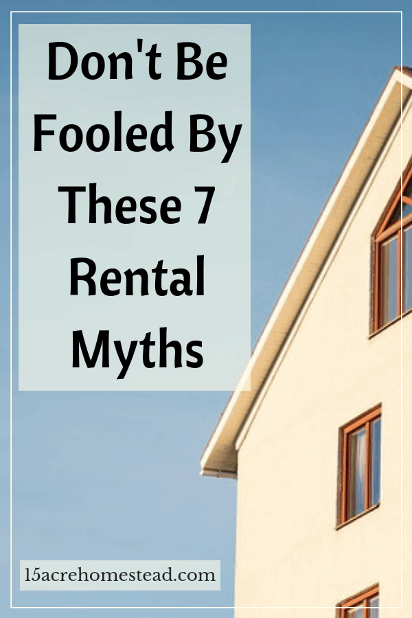 Here are 7 rental myths you can stop believing today.