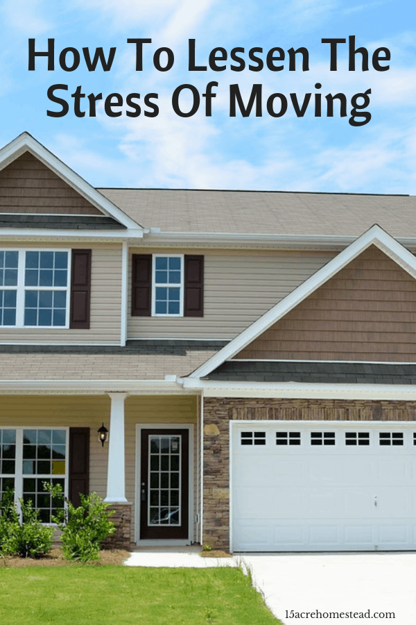 Here are some tips to lessen the stresses of moving to your new homestead.