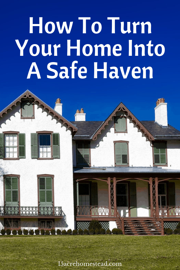 Tips for turning your home into a safe haven for you and your family.