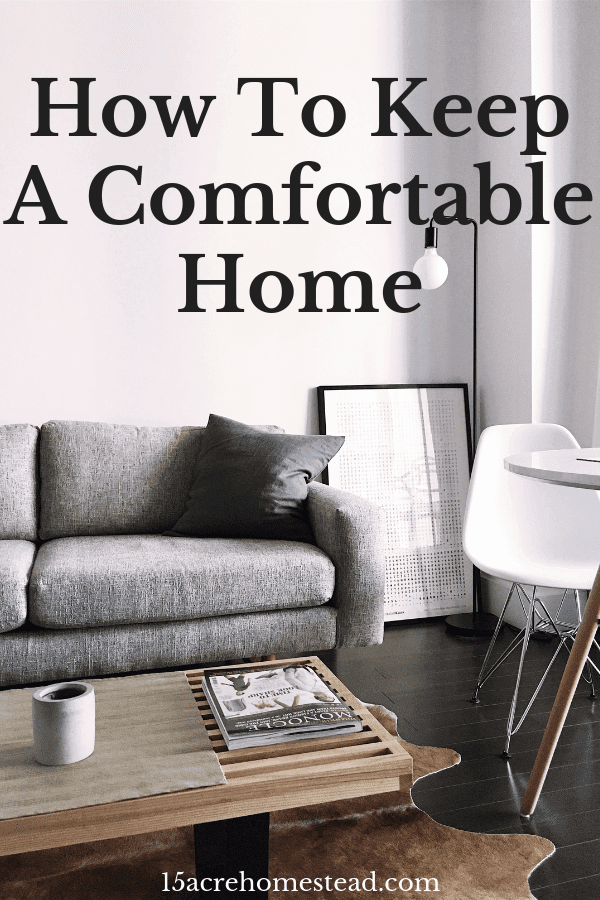 Homestead life is hard work and the last thing you want after a long day is to be uncomfortable at home. Learn 5 ways to keep a comfortable homestead today.