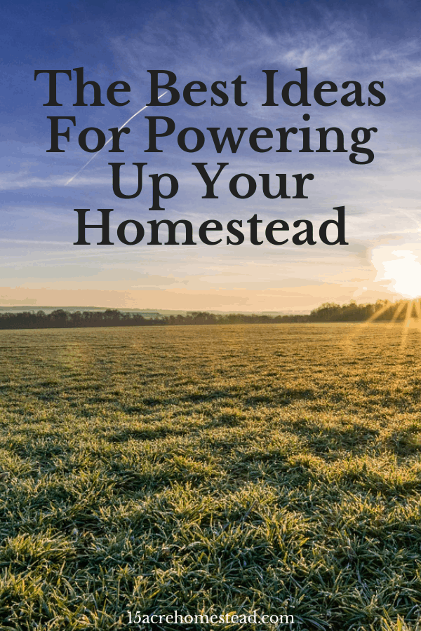 Powering up your homestead takes time and a lot of practice.