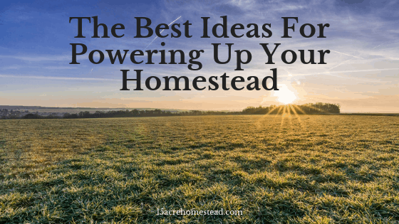 powering up your homestead