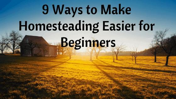 make homesteading easier